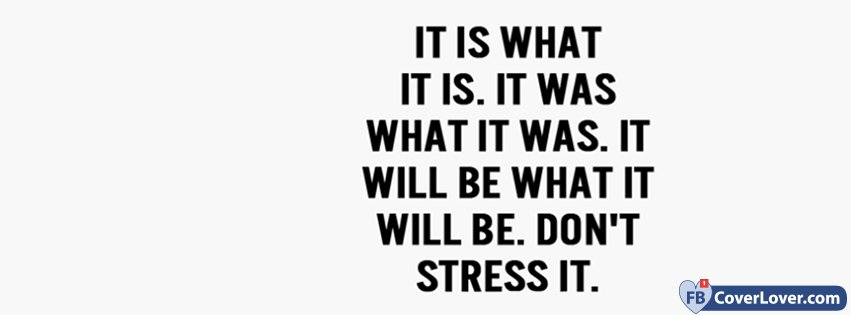 Dont Stress It Quotes and Sayings Facebook Cover Maker ...