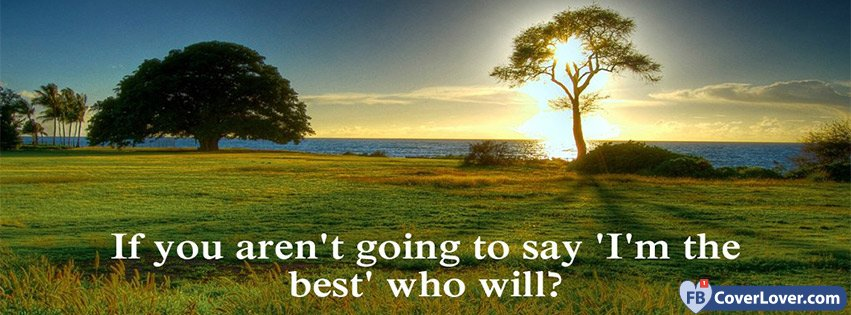 Tell Yourself You Are The Best Quotes And Sayings Facebook Cover