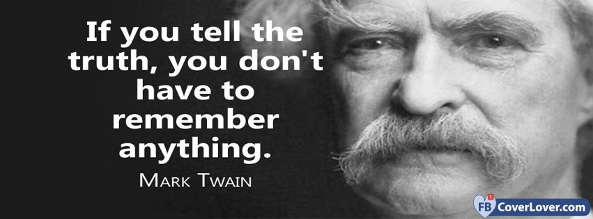 Tell The Truth Mark Twian Quote