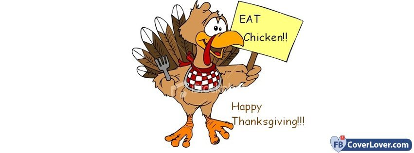 Happy Thanks Giving  Eat Chicken