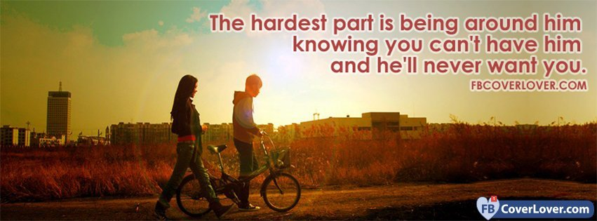 The Hardest Part Is