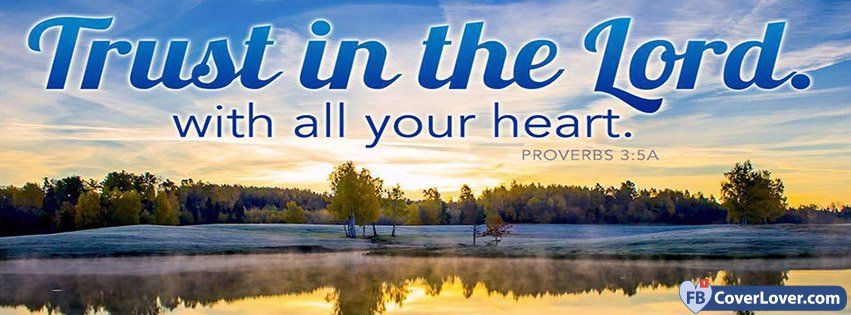 Trust In The Lord With All Your Heart Proverbs 3 5 A