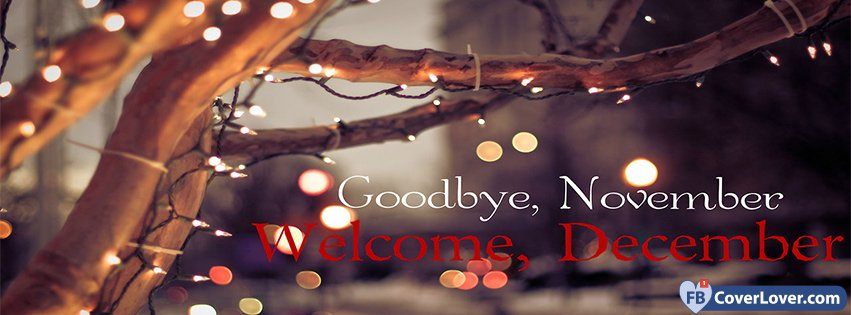 Welcome December Goodbye November