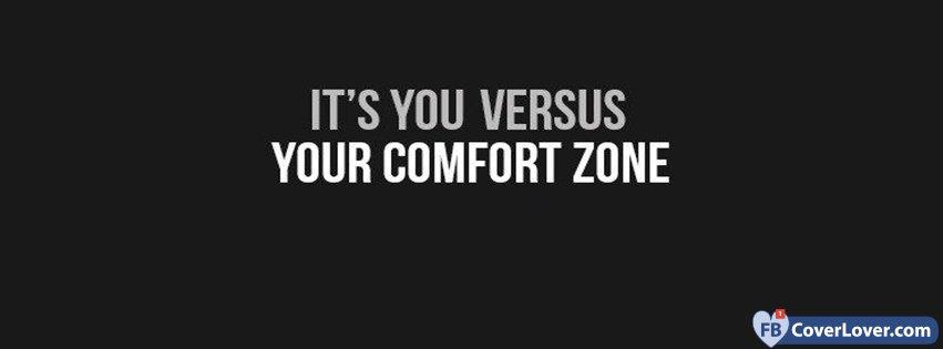 You Versus Your Comfort Zone