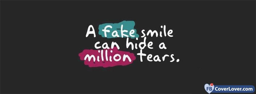 A Fake Smile Can Hide A Million Tears Quotes And Sayings