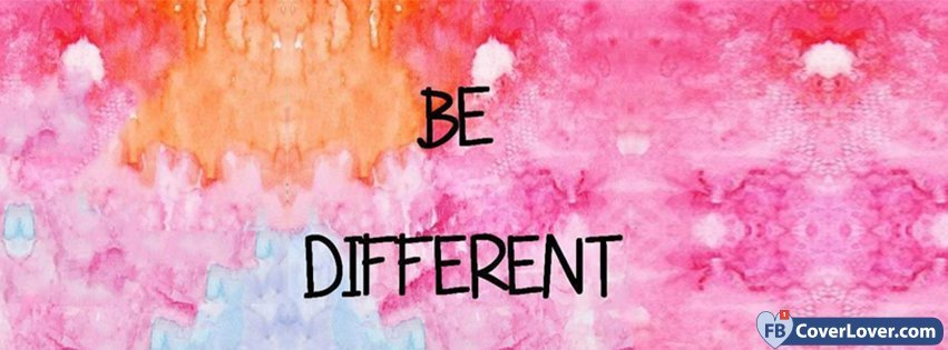 Cool Book Cover Zone : Be different quotes and sayings facebook cover maker