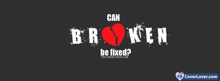 Can Broken Heartbreak Be Fixed