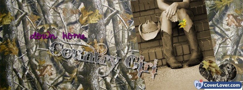 Down Home Country Girl love and relationship Facebook Cover ...
