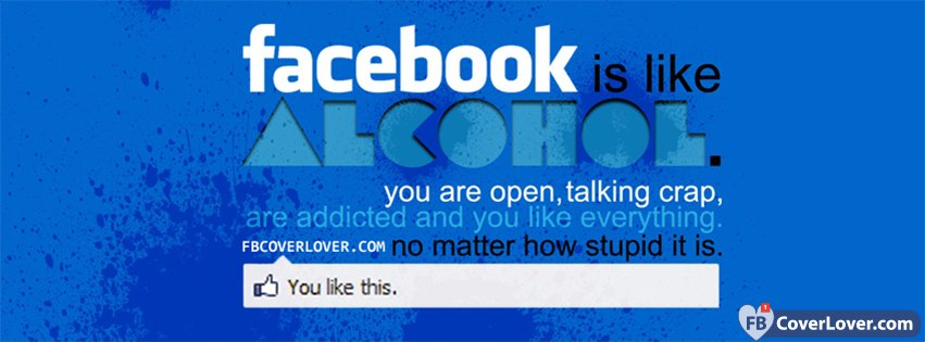 Facebook Is Like Alcohol