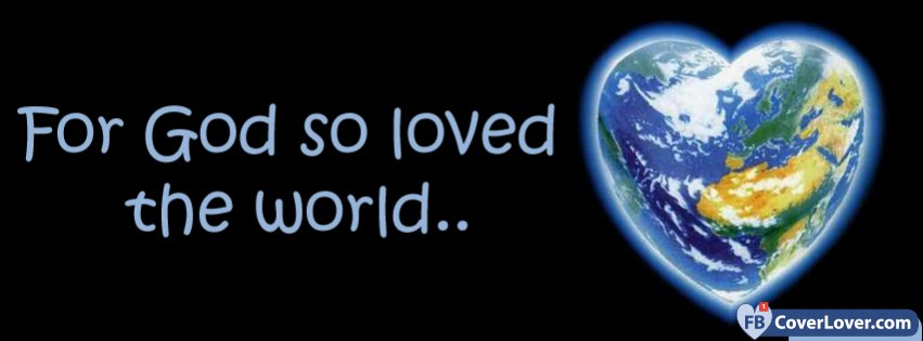 For God So Loved The World Religion Christian Facebook Cover Maker