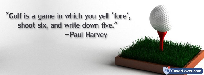 Golf Quote Classy Golf Quote Paul Harvey Quotes And Sayings Facebook Cover Maker