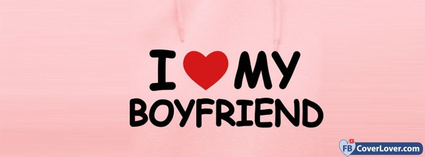 I Love My Boyfriend 2 love and relationship Facebook Cover Maker