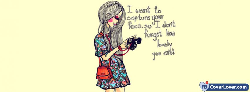 I Want To Capture Your Face