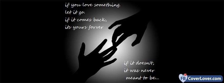 If You Love Something Let It Go If It Comes Back To You Its Yours If It