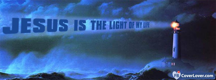 Jesus Is The Light Of My Life Religion Christian Facebook ...