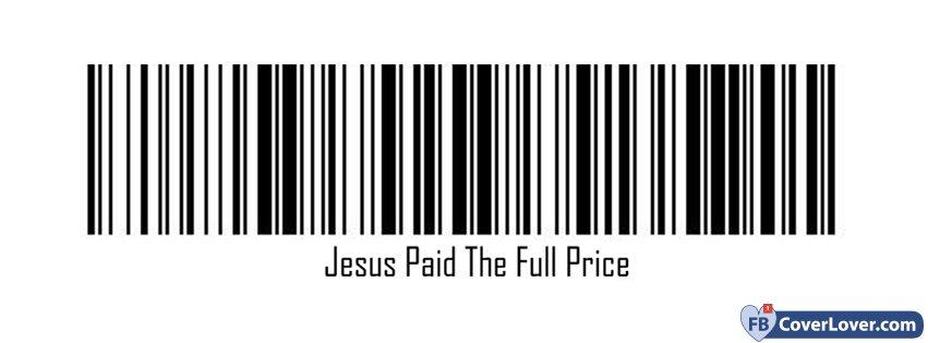 Jesus Paid The Full Price Bar Code