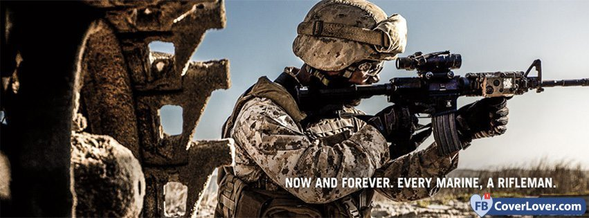 Now And Forever Every Marine A Rifleman military Facebook