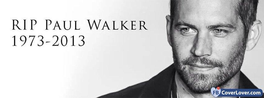 Paul walker rip celebrities facebook cover maker - Paul walker images download ...