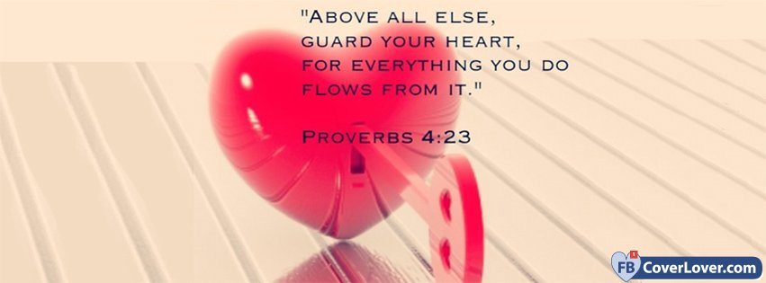 Proverbs 4 23 Bible Verse Religion Christian Facebook ...