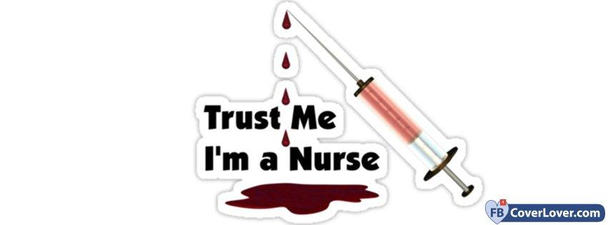 Trust Me I Am A Nurse