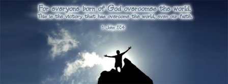 God Overcome The World 1 John 5 4 Facebook Covers