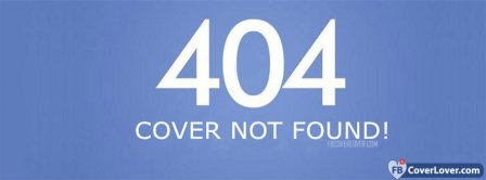 404 Error Cover Not Found Facebook Covers