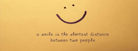 A Smile Is The Shortest Distance Facebook Covers