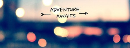 Adventure Awaits In Life Facebook Covers