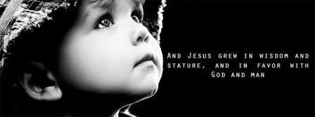 And Jesus Grew In Wisdom Facebook Covers