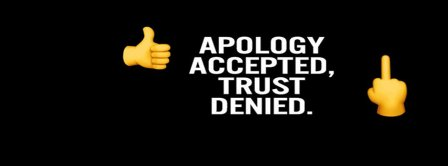 Apology Accepted Trust Denied Facebook Covers