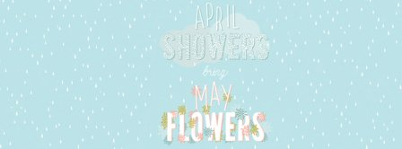 April Showers Bring May Flowers Facebook Covers