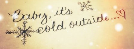 Baby Its Cold Outside Facebook Covers