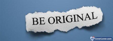 Be Original Paper Quote Facebook Covers