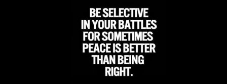 Be Selective In Your Battles Facebook Covers