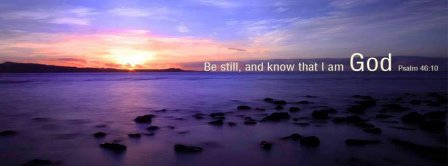 Be Still And Know That I Am God Psalm 46 10 Facebook Covers