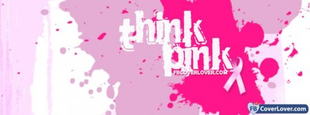 Breast Cancer Awareness Think Pink  Facebook Covers