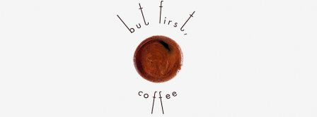 But First Coffee Facebook Covers