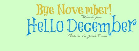 Bye November Hello December Facebook Covers