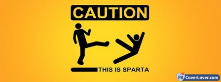 Caution This Is Sparta Facebook Covers