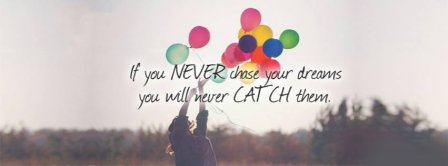 Chase Your Dreams Facebook Covers
