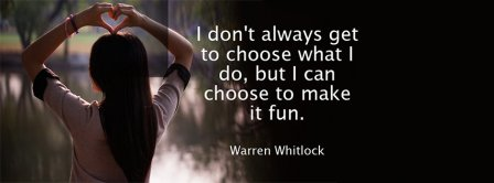 Choose To Make It Fun Quote Facebook Covers