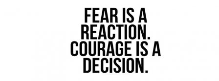 Courage Is A Decision Facebook Covers