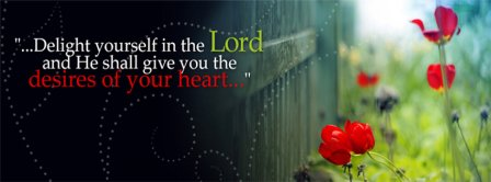 Delight Yourself In The Lord  Facebook Covers