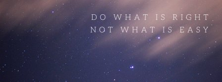Do What Is Right Not What Is Easy Facebook Covers