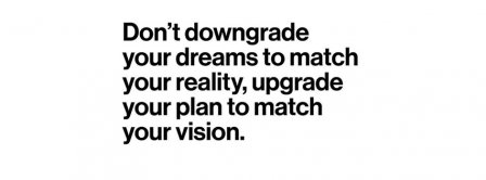 Don't Downgrade Your Dreams Quote Facebook Covers