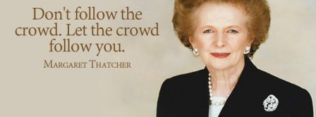 Dont Follow The Crownd Margaret Thatcher  Facebook Covers