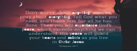 Don't Worry About Anything Philippians 4 6-7 Facebook Covers