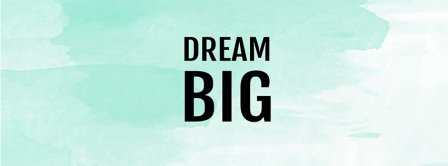Dream Big Facebook Covers