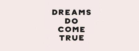Dreams Come True Facebook Covers
