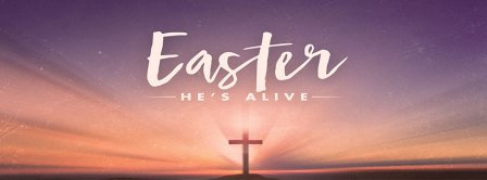 Easters He Is Alive Facebook Covers